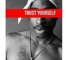 Trust Yourself - Tupac, Corbis x TupacSupreme by TupacSupreme