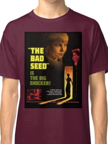 The Bad Seed Classic T-Shirt