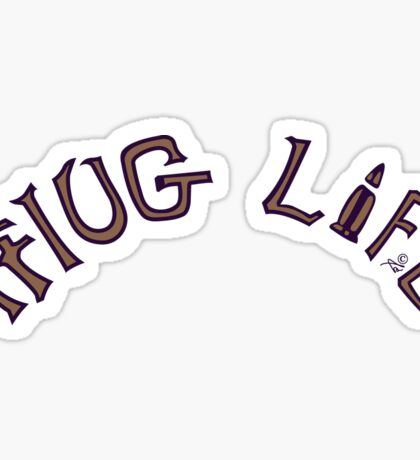 THUG LIFE by Tai's Tees Sticker