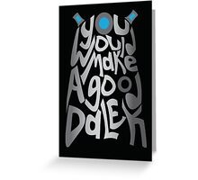 Good Dalek Greeting Card