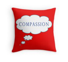 Think Compassion... Throw Pillow