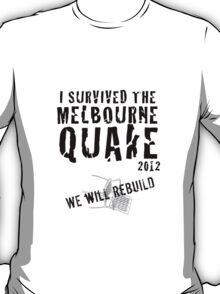Melbourne quake survivor tshirt T-Shirt