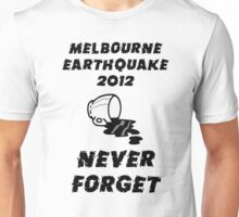 Melbourne Earthquake 2012 Commemorative Shirt Unisex T-Shirt