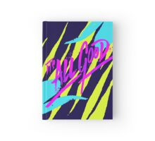 Its All Good Hardcover Journal