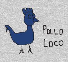 Pollo Loco by fonzyhappydays