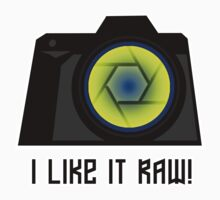 I Like it RAW! by Toua Lee