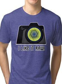 I Like it RAW! Tri-blend T-Shirt