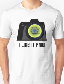 I Like it RAW! T-Shirt