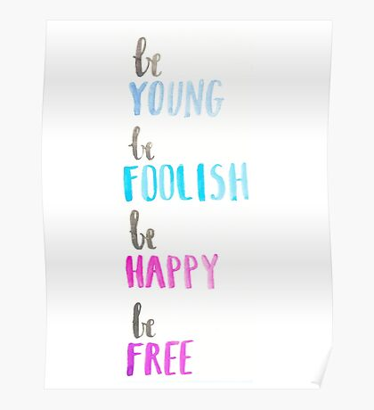 Young, Foolish, Free, and Happy for Prints Poster