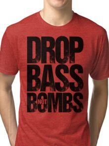 Drop Bass Not Bombs Pt. II  Tri-blend T-Shirt