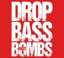 Drop Bass Not Bombs Pt. II (white) T-Shirt