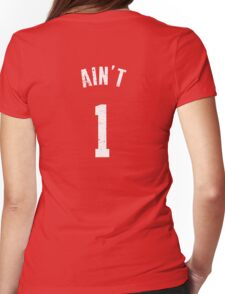 AIN'T ONE  Womens Fitted T-Shirt