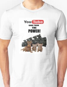 YouTube gave them the power! T-Shirt
