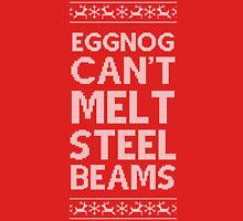 Eggnog Can't Melt Steel Beams Unisex T-Shirt