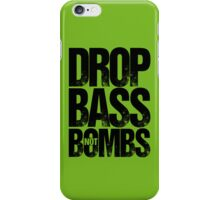 Drop Bass Not Bombs Pt. II  iPhone Case/Skin