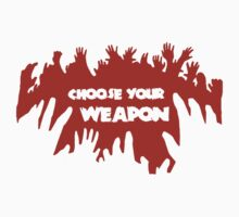 Choose Your Weapon Zombie Shirt by ruckus666