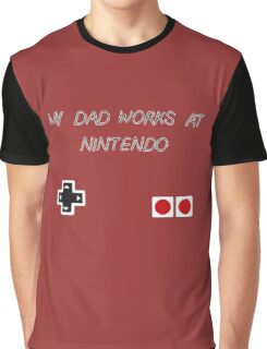 My Dad works at Nintendo Graphic T-Shirt