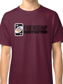 +4 Friendship Destroyer (Uno Card Game) Classic T-Shirt
