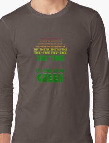 Tick Tock: It's Time to Go Green Long Sleeve T-Shirt