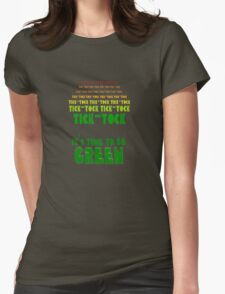 Tick Tock: It's Time to Go Green Womens Fitted T-Shirt