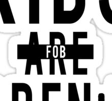 The Kids (Are) Alright Sticker