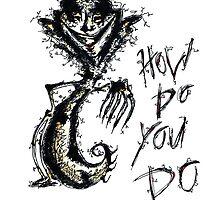 How Do You Do? by Angelique G.