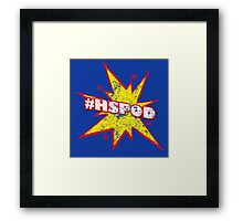 The Podcast Hero we need! Framed Print