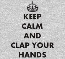 Keep Calm and Clap Your Hands Kids Clothes