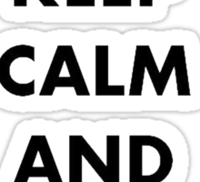 Keep Calm and Reverse! Reverse! Sticker