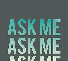 Ask Me, Three Times - Smiths by aigarcia