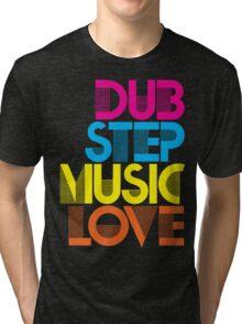 Dubstep Music Love Tri-blend T-Shirt