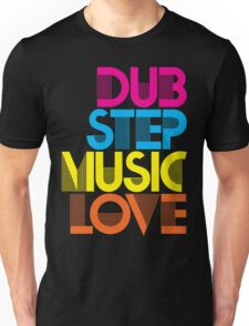 Dubstep Music Love Unisex T-Shirt