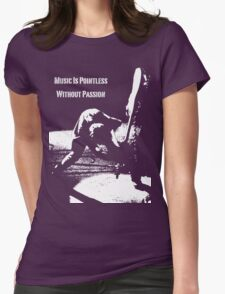 Music Is Pointless Without Passion T-Shirt