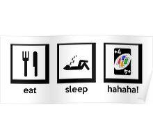 eat, sleep, hahaha! (+4 uno card game) Poster