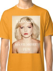 Blondes have more fun. Classic T-Shirt