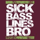 Sick Basslines Bro (neon green) by DropBass
