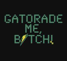 Gatorade me, Bitch! by csztova