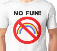 NO FUN  Unisex T-Shirt