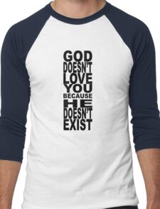 God Doesn't Love You Because He Doesn't Exist Men's Baseball ¾ T-Shirt