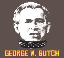 George W. Butch  by BUB THE ZOMBIE