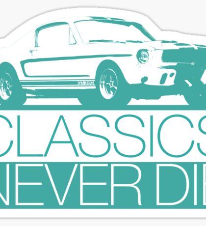 Classics Never Die Sticker