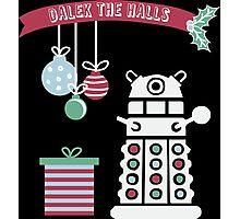 """Dalek the halls"" Christmas Design Photographic Print"