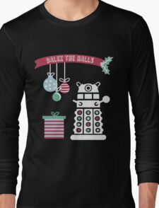 """Dalek the halls"" Christmas Design Long Sleeve T-Shirt"