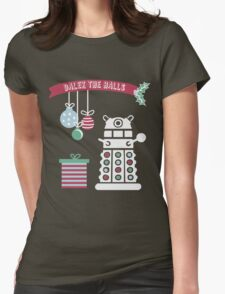 """""""Dalek the halls"""" Christmas Design Womens Fitted T-Shirt"""