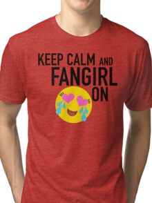 Keep Calm and Fangirl in Black Tri-blend T-Shirt