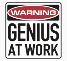 Genius at Work Sign by SignShop