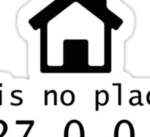 No place like Sticker