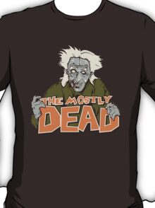 The Mostly Dead T-Shirt