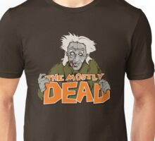 The Mostly Dead Unisex T-Shirt