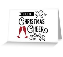 """""""Full of Christmas Cheer"""" typography quote Greeting Card"""